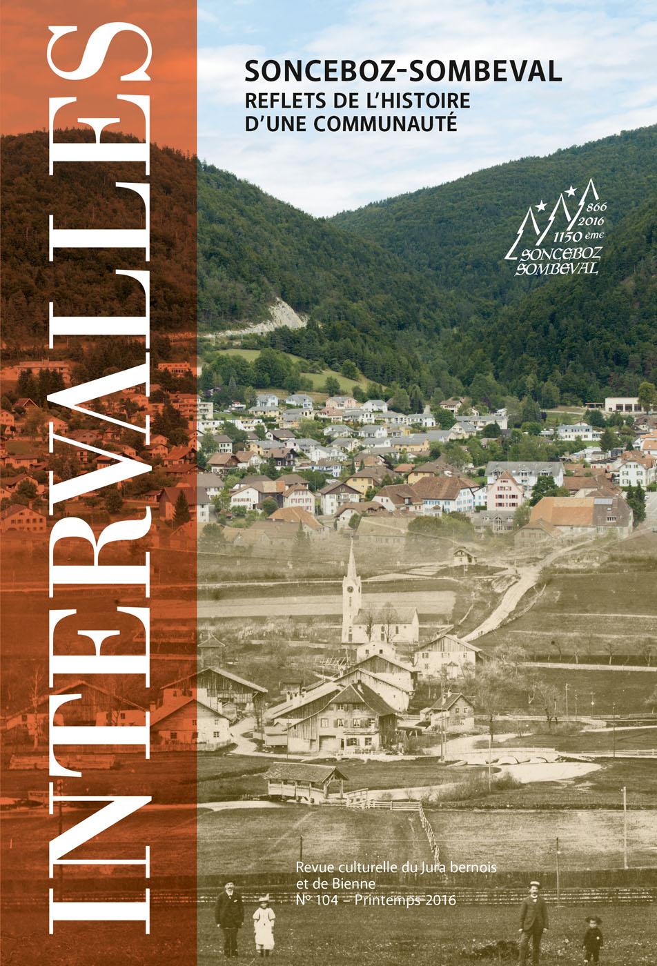 No 104 – Sonceboz-Sombeval – Reflets de l'histoire d'une communauté