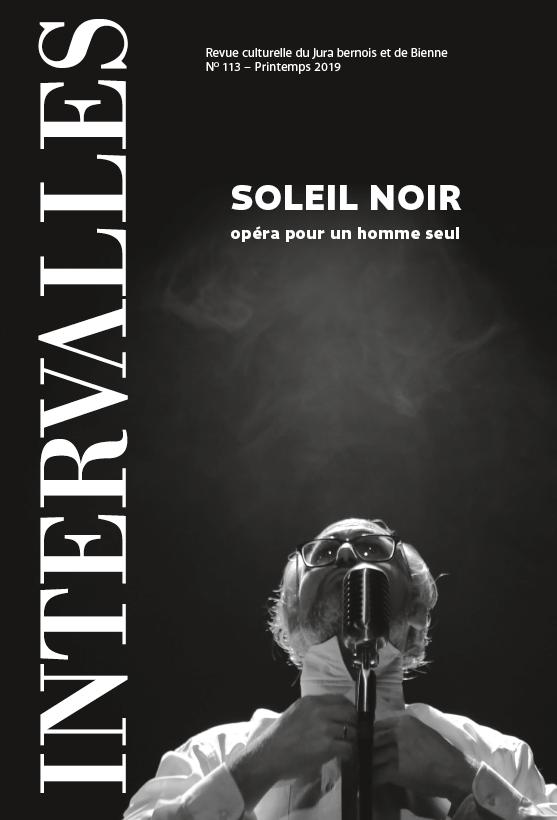 No 113 – Soleil noir, opéra pour un homme seul