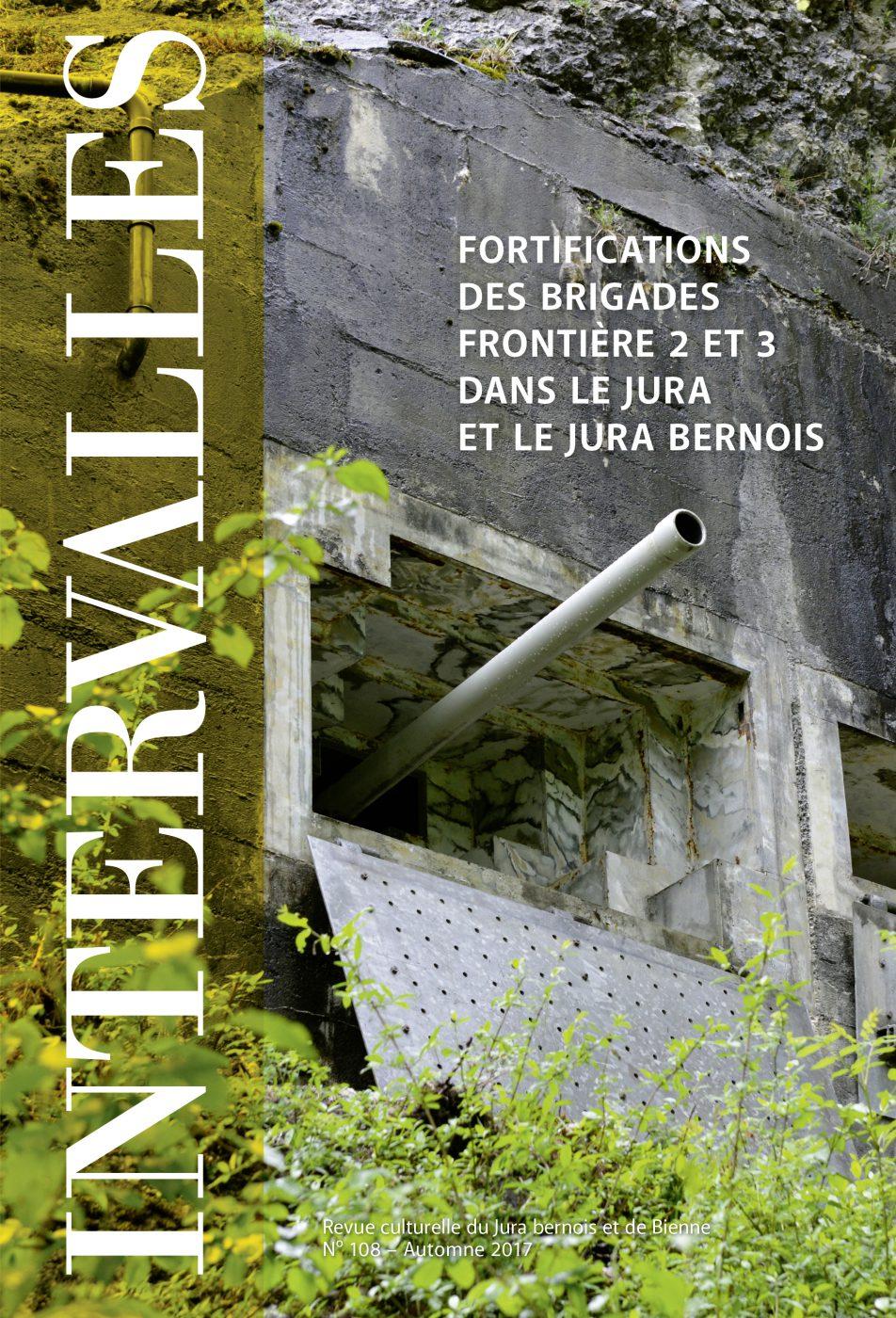 No 108 – Fortifications des brigades frontière 2 et 3 dans le Jura et le Jura bernois
